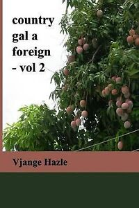 Country Gal a Foreign-Vol. 2 by Hazle, Vjange -Paperback