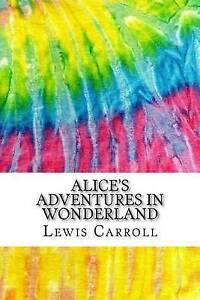 Alice's Adventures in Wonderland Includes MLA Style Citations fo by Carroll Lewi