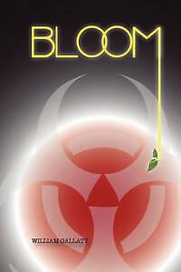 NEW Bloom by William Gallaty