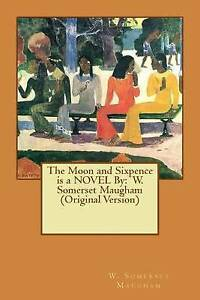 The-Moon-Sixpence-Is-Novel-by-W-Somerset-Maugham-Origina-By-Maugham-W-Somerset