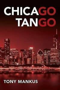 Chicago Tango by Mankus, Tony -Paperback