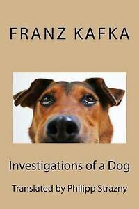 Investigations of a Dog by Kafka, Franz -Paperback