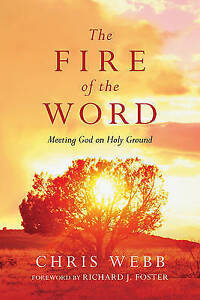 The Fire of the Word: Meeting God on Holy Ground by Chris Webb (Paperback /...