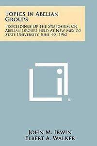 Topics in Abelian Groups Proceedings Symposium on Abelian Groups Held at New Mex