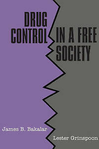Good, Drug Control in a Free Society, Bakalar, James B., Book