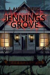 Jennings Grove by Parish, J. Aaron -Paperback