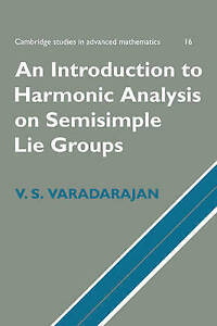 USED (GD) An Introduction to Harmonic Analysis on Semisimple Lie Groups (Cambrid