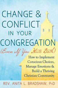 Change & Conflict In Your Congregation (Even If You Hate Both): How to Implement
