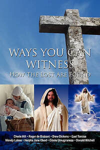 NEW Ways You Can Witness: How the Lost Are Found by Donald Mitchell