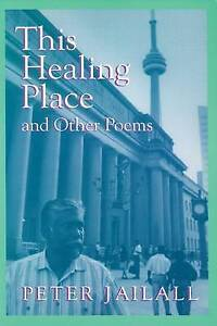 This Healing Place: and Other Poems by Peter Jailall (Paperback, 1999)