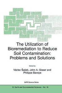 The Utilization of Bioremediation to Reduce Soil Contamination, Vaclav Sasek