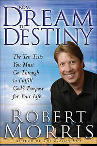 From Dream to Destiny by Morris, Robert -Paperback