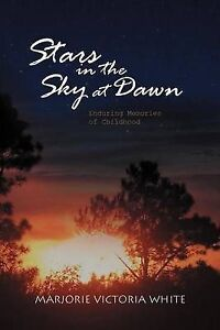 NEW Stars In The Sky At Dawn: Enduring Memories of Childhood