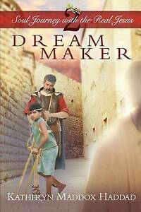 Dream Maker: A Child's Life of Jesus By Haddad, Katheryn Maddox -Paperback