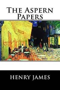 The Aspern Papers by Henry James 9781515113638 -Paperback