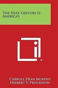 The-Next-Century-Is-America-039-s-Paperback
