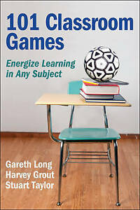 101 Classroom Games by Harvey Grout, Stuart Taylor, Gareth Long | Paperback Book