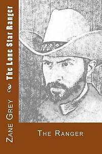 The Lone Star Ranger: Book Two - The Ranger by Grey, Zane -Paperback