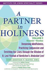 Partner in Holiness: Genesis & Exodus Volume 1: Deepening Mindfulness, Practicin