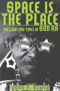 Space-Is-the-Place-The-Lives-and-Times-of-Sun-Ra-by-John-F-Szwed-1998
