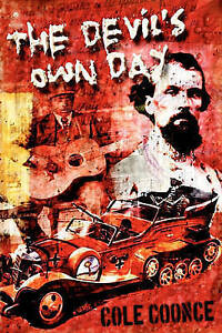 NEW The Devil's Own Day by Cole Coonce