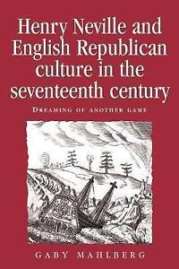Henry Neville and English Republican Culture in the Seventeenth Century
