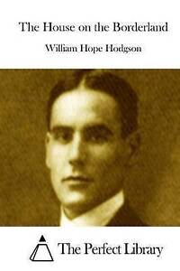 The House on the Borderland by Hodgson, William Hope 9781511926614 -Paperback