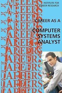 Career as a Computer Systems Analyst by Institute for Career Research -Paperback