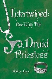 Intertwined: One with the Druid Priestess by Doyle, Rosenn -Paperback