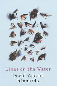 NEW-FISHING-BOOK-Lines-on-the-Water-by-David-Adams-Richards-Hardback-Rare