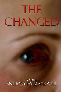 The Changed by Blackwell, Anthony Jay -Paperback