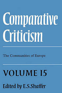 Comparative Criticism: Volume 15, the Communities of Europe by Cambridge...