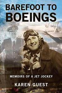 Barefoot to Boeings: Memoirs of a Jet Jockey by Guest, MS Karen -Paperback