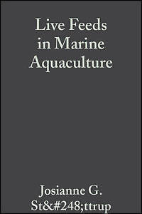NEW Live Feeds in Marine Aquaculture by Josianne Stottrup