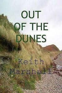 Out of the Dunes by Marshall, Keith