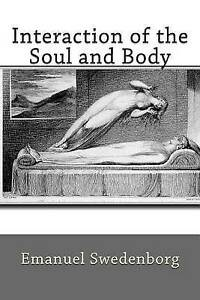 Interaction of the Soul and Body by Swedenborg, Emanuel -Paperback