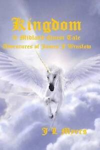 Kingdom: The Adventures of James J. Winslow by Myers, J. L. -Paperback