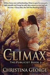 Climax, the Publicist Book Three by George, Christina -Paperback
