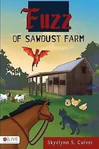 NEW Fuzz Of Sawdust Farm by Skyelynn S. Culver