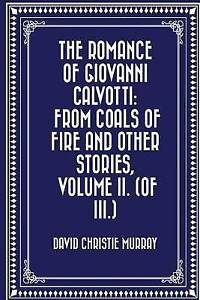 The-Romance-Giovanni-Calvotti-Coals-Fire-Other-St-By-Murray-David-Christie