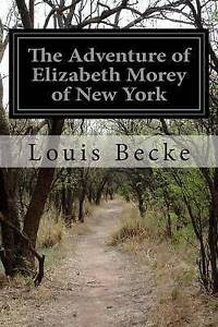 NEW The Adventure of Elizabeth Morey of New York by Louis Becke
