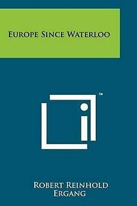 Europe Since Waterloo 9781258257248 -Paperback