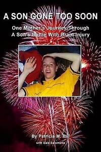 A Son Gone Too Soon One Mother's Journey Through Son's Battle  by Hill Patricia