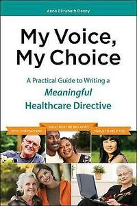 My Voice, My Choice; A Practical Guide to Writing a Meaningful Healthcare Direct
