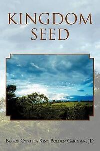 NEW Kingdom Seed by Bishop Cynthia Jd