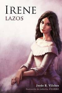 NEW Irene: Lazos by Jesus B. Vilches