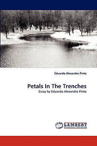 NEW Petals In The Trenches: Essay by Eduardo Alexandre Pinto