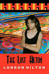 NEW The Lost Hilton: Raw Uncut And Unedited by London Hilton