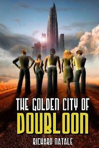 The Golden City of Doubloon by Natale, Richard -Paperback