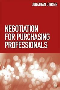 Negotiation for Purchasing Professionals: A Proven Approach That Puts the Buyer…